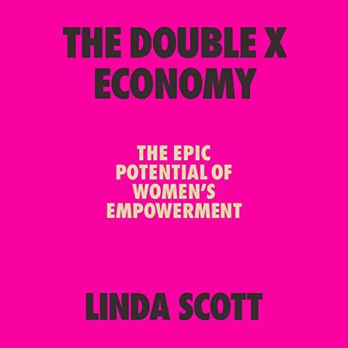 The Double X Economy Audiobook By Linda Scott cover art