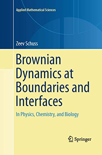 Brownian Dynamics at Boundaries and Interfaces: In Physics, Chemistry, and Biology (Applied Mathematical Sciences, Band 186)