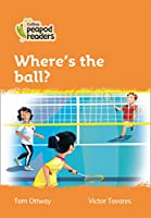 Level 4 - Where's the ball? (Collins Peapod Readers)