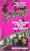 X-Rated: The Mitchell Brothers : A True Story of Sex, Money, and Death