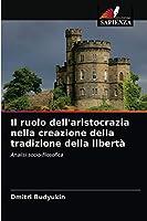 Il ruolo dell'aristocrazia nella creazione della tradizione della libertà