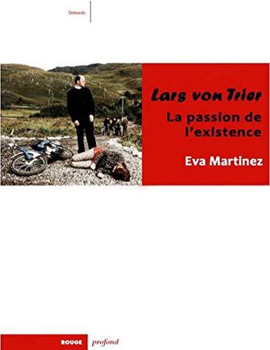 Lars von Trier: La passion de l'existence