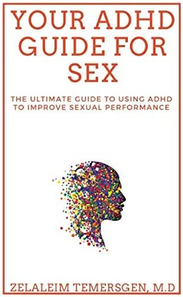 YOUR ADHD GUIDE FOR SEX THE ULTIMATE GUIDE TO USING ADHD TO IMPROVE SEXUAL PERFORMANCE product image