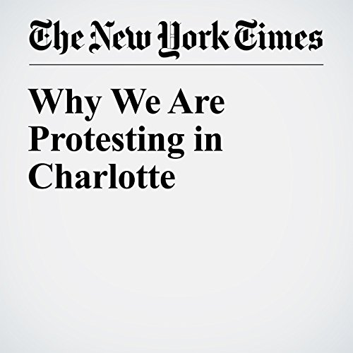 Why We Are Protesting in Charlotte cover art