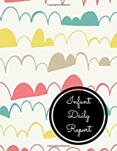 Infant Daily Report: Large 8.5 Inches By 11 Inches Log Book For Boys And Girls Log Feed Diaper changes Sleep To Do List And Notes