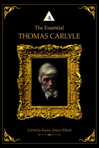 The Essential Thomas Carlyle