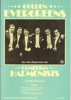 GOLDEN EVERGREEN 3 - gearrangeerd voor mannenchor - piano [Noten / Sheetmusic] Componis: COMEDIAN HARMONISTS