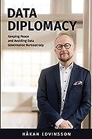 Data Diplomacy: Keeping Peace and Avoiding Data Governance Bureaucracy