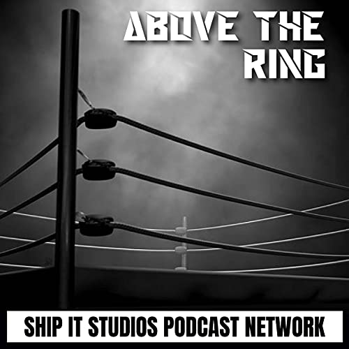 Above The Ring Podcast By Above The Ring cover art