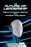 The Future of Leadership: Rise of Automation, Robotics and Artificial Intelligence - Brigette Tasha Hyacinth