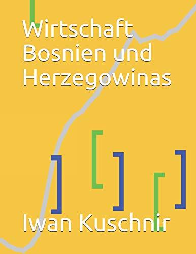 Wirtschaft Bosnien und Herzegowinas (Wirtschaft in Ländern, Band 42)
