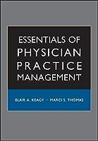 Essentials of Physician Practice Management (Jossey-Bass Public Health)