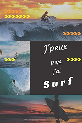 J'peux pas j'ai Surf: Carnet de notes pour sportif / sportive  passionné(e)   124 pages lignées   format 15,2 x 22,9 cm