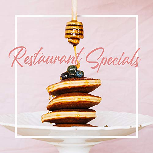 Restaurant Specials - Best Jazz Music for Meals, Table Meetings, Romantic Dinners and Special Occasions