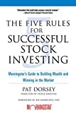 The Five Rules Successful Stock Investing: Morningstar's Guide to Building Wealth and Winning in the Market