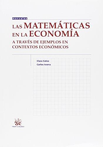 Las Matemáticas en la Economía (Manuales de Economía y Sociología)