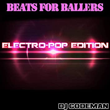 Beats For Ballers Electropop Edition