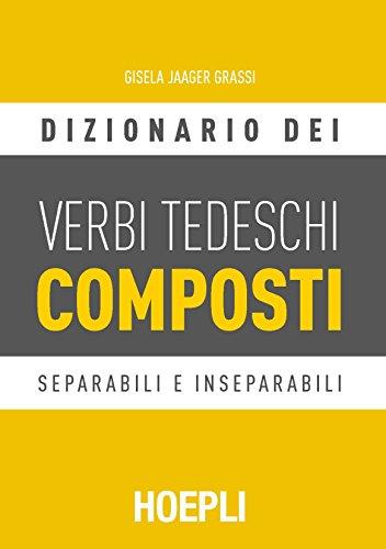 Dizionario dei verbi tedeschi composti. Separabili e inseparabili