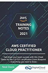 AWS Certified Cloud Practitioner Training Notes 2019: Fast-track your exam success with the ultimate cheat sheet for the CLF-C01 exam Paperback