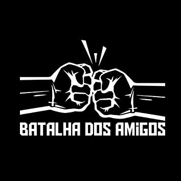 Batalha dos Amigos, 1ª Ed.