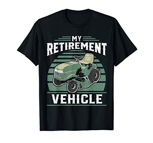 My Retirement Vehicle Funny Riding Lawn Mower Retro Dad Gift T-Shirt