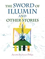 The Sword of Illumin and Other Stories