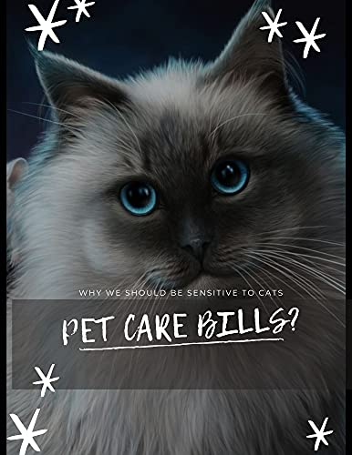 PET CARE BILLS?: why we should be sensitive to cats (English Edition)