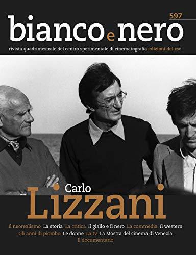 Bianco e nero. Rivista quadrimestrale del centro sperimentale di cinematografia. Carlo Lizzani (2020) (Vol. 597)