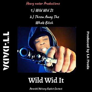 Wild Wid It