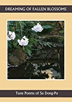 Dreaming of Falling Blossoms: Tune Poems of Su Dong-po