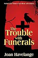 The Trouble With Funerals