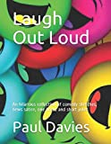 Laugh Out Loud: An hilarious collection of comedy sketches, news satire, one liners and short jokes