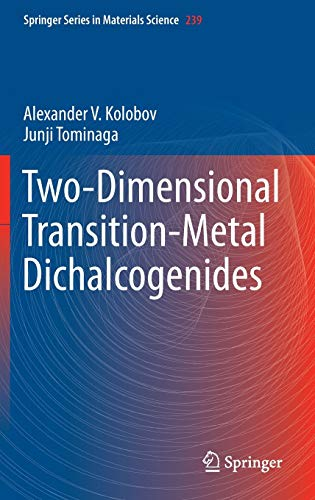 Two-Dimensional Transition-Metal Dichalcogenides (Springer Series in Materials Science, 239, Band 239)