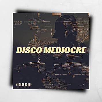 Disco mediocre