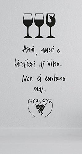 Adesivo murale - Wall Sticker - Anni, amori e bicchieri di vino non si contano mai - by tshirteria