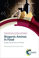 Biogenic Amines in Food: Analysis, Occurrence and Toxicity (Food Chemistry, Function and Analysis)