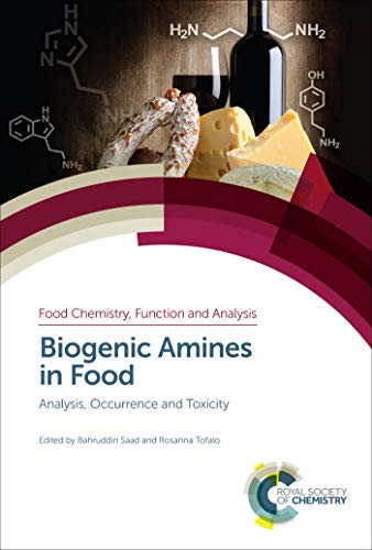 Biogenic Amines in Food: Analysis, Occurrence and Toxicity (Food Chemistry, Function and Analysis, Band 20)