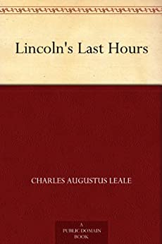 Lincoln's Last Hours by [Charles Augustus Leale]