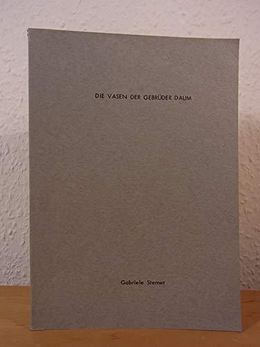 Die Vasen der Gebrüder Daum. Inaugural-Dissertation zur Erlangung des Doktorgrades der Philosophischen Fakultät der Ludwig-Maximilians-Universität zu München