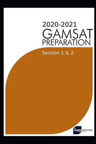 GAMSAT Preparation Section 1 & 2 2020(The Guru Method): Efficient methods, detailed techniques, proven strategies, and GAMSAT style questions for ... (GAMSAT preparation - The Guru Method)