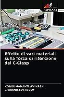 Effetto di vari materiali sulla forza di ritenzione del C-Clasp