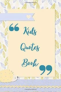 Kids Quotes Book: Keepsake Memorable Collection Diary of Cheeky, Silly, Positive and Shocking Words Kids Say, Family Memor...