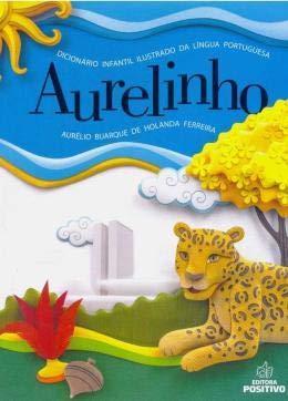 Dicionário Aurelinho Infantil 4 Edição