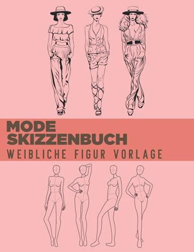 Mode Skizzenbuch Weibliche Figur Vorlage: 500 große weibliche Figuren Vorlagen für einfaches Skizzieren Ihrer Modedesigns mit professionellen dünnen ... Vorderseite, Nahaufnahme, Seite & Rückseite