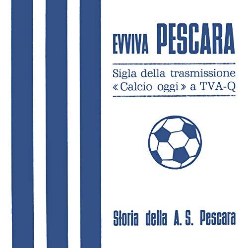 Storia Della A.S. Pescara (Di Enrico E Rifredo Rocchi)