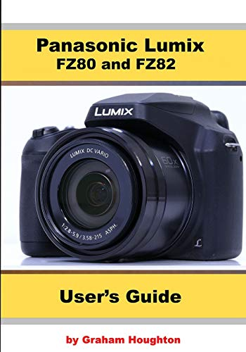 Panasonic Lumix FZ80 and FZ82 User's Guide