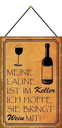 Blechschild mit Kordel 30 x 20 cm Wein Spruch: Meine Laune ist im Keller, ich hoffe sie bringt Wein mit ! - Blechemma