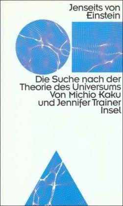 Jenseits von Einstein. Die Suche nach der Theorie des Universums