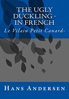 The Ugly Duckling - in French: Le Vilain Petit Canard-