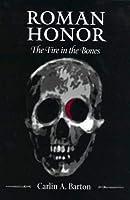 Roman Honor: The Fire in the Bones